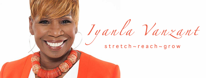 Iyanla Vanzant advising to stretch, reach and grow